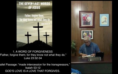 Jesus' Seven Last Words | #1 A Word Of Forgiveness