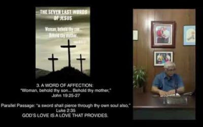 Jesus' Seven Last Words | #3 A Word Of Affection