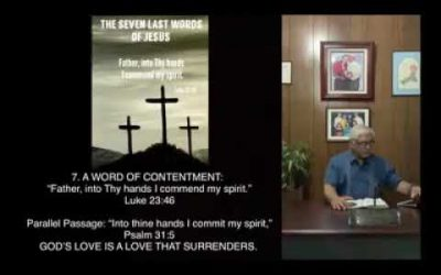 Jesus' Seven Last Words | #7 A Word Of Contentment